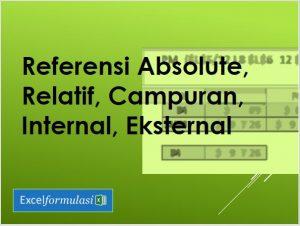 Referensi Cell dalam Ms Excel: Absolute, Relatif, dan Campuran